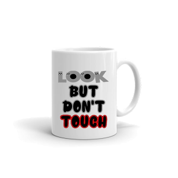 Look but dont touch mug