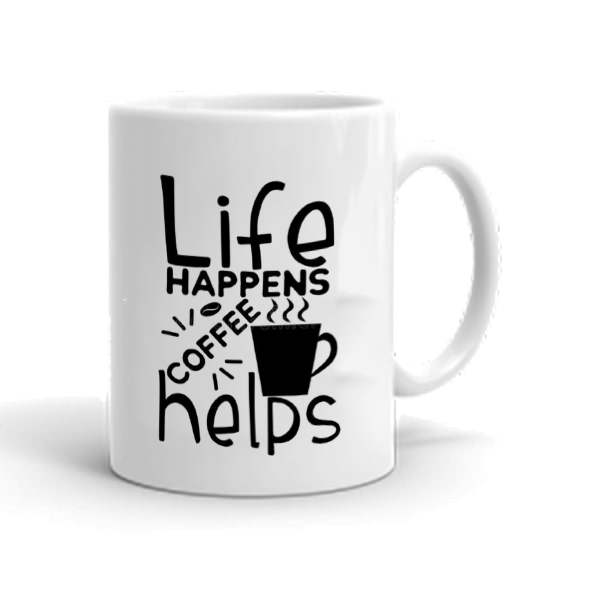 Life Happens Coffee Helps Mug